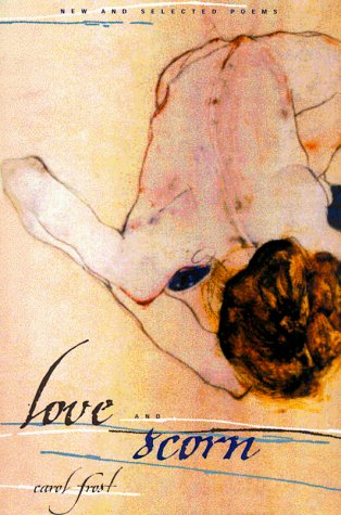 Love and Scorn: New and Selected Poems