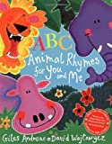 Cover of ABC Animal Rhymes for You and Me by David Wojtowycz Giles Andreae 1408306808