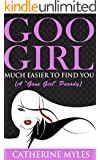Gone Girl Parody: Goo Girl Much Easier to Find You