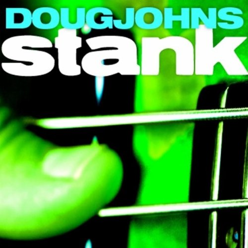 (Funk,Fusion, Bass virtuoso) Doug Johns (feat. Oz Noy) - Stank - 2010, FLAC (tracks+.cue) lossless