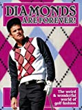 Justyn Barnes Diamonds are Forever!: The Wonderful World of Golf Fashion