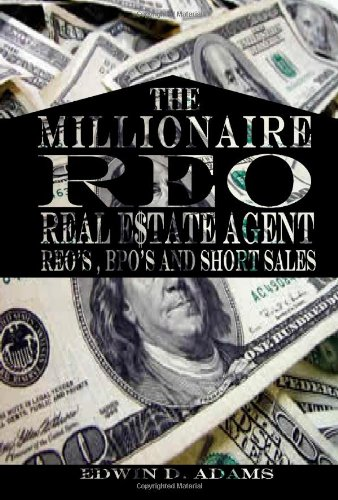 Millionaire Reo Real Estate Agent: Reo's, Bpo's, And Short Sales