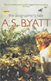 The Biographer's Tale (009928393X) by A.S. Byatt