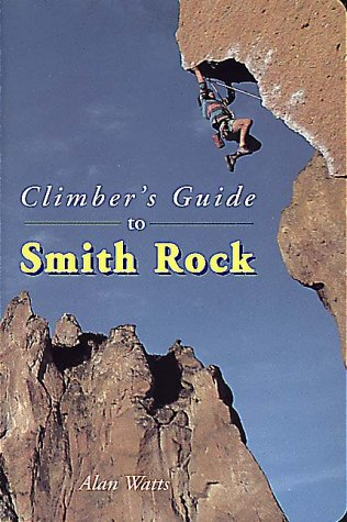 Climbers Guide to Smith Rock (Falcon Guides Rock Climbing)