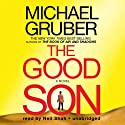 The Good Son (       UNABRIDGED) by Michael Gruber Narrated by Neil Shah