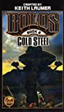 Cold Steel: Bolos Book 6 (0743435494) by J. Steven York