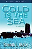 Cold is the Sea: A Novel