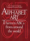 Alphabet Art (0027352307) by Leonard Everett Fisher