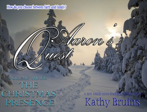 Kathy Bruins - Aaron's Quest - Volume 3 - The Christmas Presence