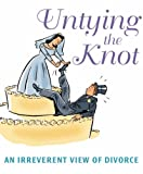 img - for Untying the Knot: An Irreverent View of Divorce book / textbook / text book