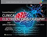 img - for Current Practice of Clinical Electroencephalography Fourth Edition by Ebersole MD, Dr. John S., Husain MD, Dr. Aatif M., Nordli Jr (2014) Hardcover book / textbook / text book