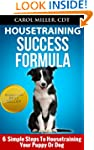 Housetraining Success Formula: 6 Simp...