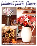 img - for Fabulous Fabric Flowers book / textbook / text book