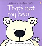 That's Not My Bear (Usborne Touchy-Feely Board Books) Fiona Watt