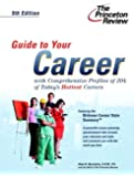 Guide to Your Career, 5th Edition (Career Guides)