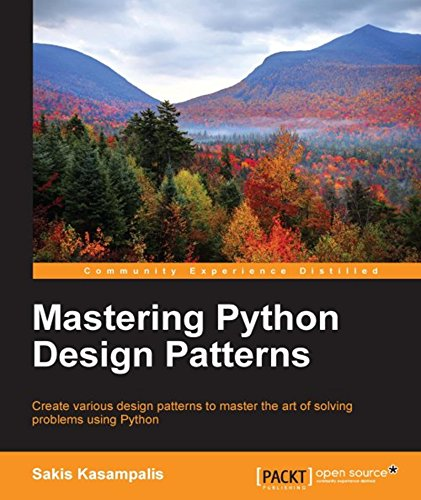 Mastering Python Design Patterns, by Sakis Kasampalis