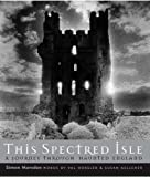 This Spectred Isle: A Journey Through Haunted England