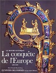 Le Monde gothique. La Conquête de l'Europe
