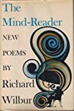The mind-reader: New poems (0151601100) by Wilbur, Richard