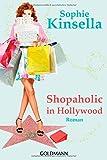 Shopaholic in Hollywood: Ein Shopaholic-Roman 7 (Schnäppchenjägerin Rebecca Bloomwood, Band 7)