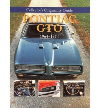 pontiac-gto-1964-1974-collectors-originality-guides-demauro-thomas-author-dec-01-2008-paperback
