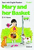 Start with English Readers: Mary and Her Basket Grade 1 (French Edition) (0194335410) by Howe, D.H.