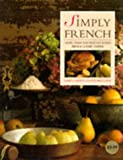 img - for 'SIMPLY FRENCH: LIGHT, FRESH AND HEALTHY DISHES FROM A CLASSIC CUISINE' book / textbook / text book