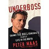 Underboss: Sammy the Bull Gravano's Story of Life in the Mafia ~ Peter Maas