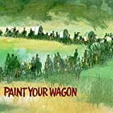 Original Soundtrack Paint Your Wagon: ORIGINAL CAST OF THE 1951 BROADWAY PRODUCTION