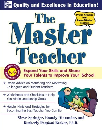 The Master Teacher: Expand Your Skills and Share Your Talents to Improve Your School