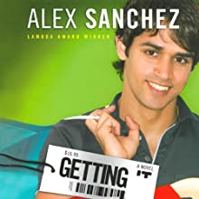 Getting It (       UNABRIDGED) by Alex Sanchez Narrated by Samuel Traquina