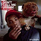 Dont Call Me Urban!: The Time of Grime