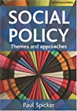img - for Social Policy: Themes and Approaches (Revised Second Edition) book / textbook / text book