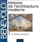 Histoire de l'architecture moderne, t...