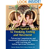 Visual/Spatial Portals to Thinking, Feeling and Movement: Advancing Competencies and Emotional Development in...