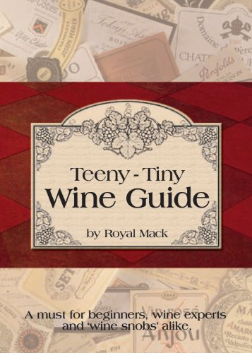 Teeny-Tiny Wine Guide: A Must for Beginners, Wine Experts and Wine Snobs Alike (Refrigerator Magnet Books)