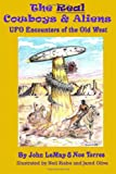 img - for The Real Cowboys & Aliens: UFO Encounters of the Old West book / textbook / text book