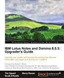 img - for IBM Lotus Notes and Domino 8.5.3: Upgrader's Guide book / textbook / text book