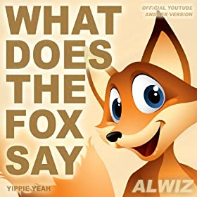 What Does the Fox Say (Yippie Yeah) (Video Edit)