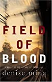 Field of Blood (Paddy Meehan, Book 1) (0316735930) by Mina, Denise