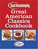 img - for Great American Classics Cookbook (Good Housekeeping) book / textbook / text book