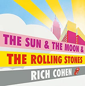 The Sun, the Moon and the Rolling Stones Audiobook