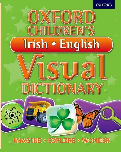 Oxford Children's Irish-English Visual Dictionary (Oxford Childrens Visual Dctnry)
