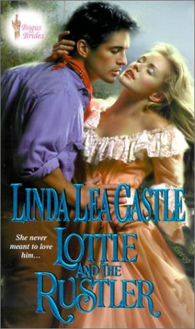 Lottie and the Rustler : Bogus Brides, LINDA LEA CASTLE