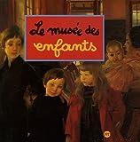 echange, troc Caroline Desnoëttes - Le musée des enfants