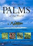 img - for Cultivated Palms of the World book / textbook / text book