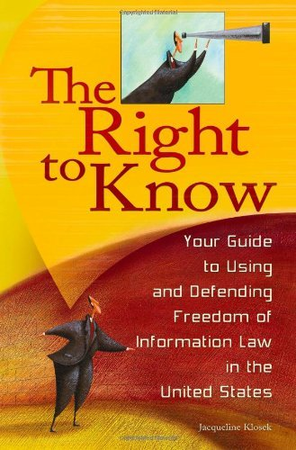 The Right to Know: Your Guide to Using and Defending