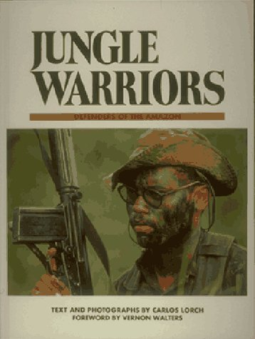 Jungle Warriors: Defenders of the Amazon, Lorch,Carlos