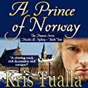 A Prince of Norway: The Hansen Series, Book 2 Audiobook by Kris Tualla Narrated by Keith Tracton