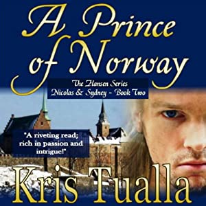 A Prince of Norway: The Hansen Series, Book 2 | [Kris Tualla]
